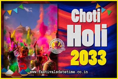 2033 Choti Holi Puja Date & Time, 2033 Choti Holi Calendar