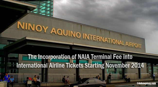 The Incorporation of NAIA Terminal Fee into International Airline Tickets Starting November 2014