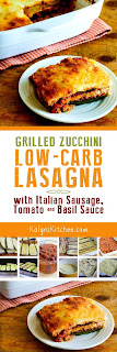 Grilled Zucchini Low-Carb Lasagna with Italian Sausage, Tomato, and Basil Sauce found on KalynsKitchen.com