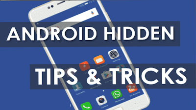Android Secret Tips And Tricks