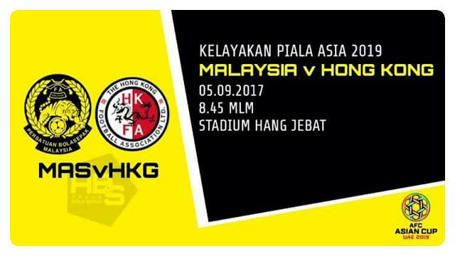 Live Streaming Malaysia vs Hong Kong 5.9.2017 Kelayakan Piala Asia 2019