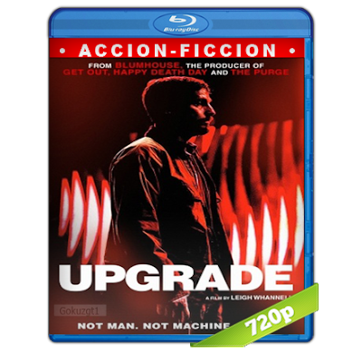 Upgrade Maquina Asesina (2018) BRRip 720p Audio Trial Latino-Castellano-Ingles 5.1