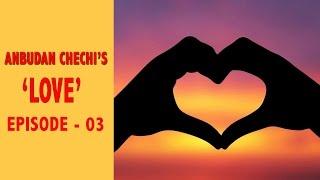 Love I Anbudan Chechi   Episode 03   Smile OATS