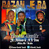 Mallam GenEx - Bazan Je Ba - featuring Arrow X A.B Don.  (Prod. By kds)