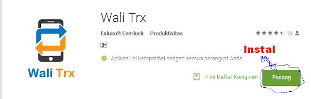 Instal Aplikasi Android Wali Trx