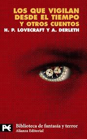 Los que vigilan desde el tiempo y otros cuentos / H.P. Lovecraft y A. Derleth