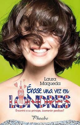 LIBRO - Érase una vez en Londres : Laura Maqueda  (Phoebe | Pamies - 13 Junio 2016)  NOVELA ROMANTICA  Comprar en Amazon España