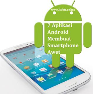 7 Aplikasi Android Ini Bisa Membuat Smartphone Anda Awet Dan Tahan Lama
