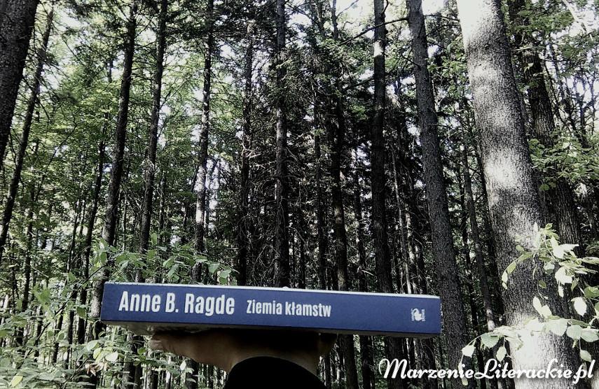Anne B. Ragde, Ziemia kłamstw, Recenzja, Marzenie Literackie