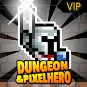 Dungeon X Pixel Hero VIP - VER. 12.0.6 Infinite (Gold - Gems) MOD APK