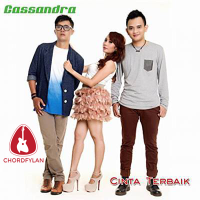 Lirik dan chord Cinta Terbaik - Cassandra