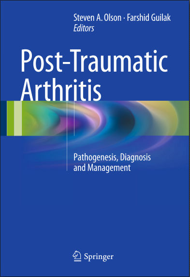 Post-Traumatic Arthritis- Pathogenesis, Diagnosis & Management [PDF]- Steven A. Olson
