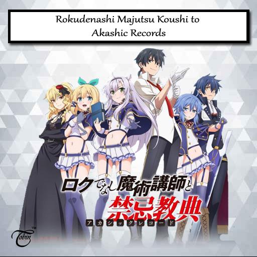 Rokudenashi Majutsu Koushi to Akashic Records Subtitle Indonesia