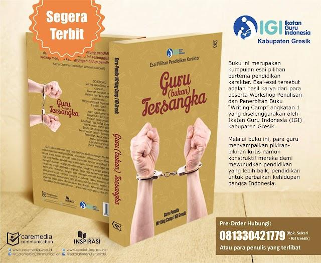 """Buku Karya Guru Penulis W-Camp1 """"Guru bukan tersangka"""""""
