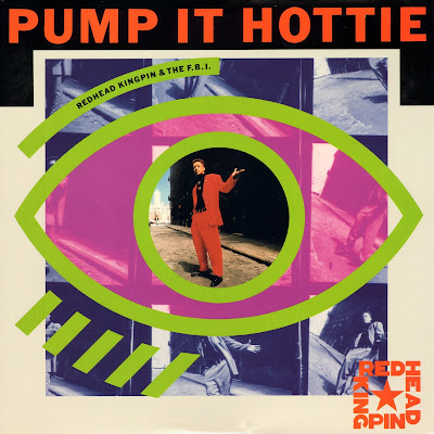Redhead Kingpin And The FBI – Pump It Hottie (VLS) (1989) (FLAC + 320 kbps)