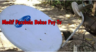 Bekas PayTv untuk tracking satelit parabola