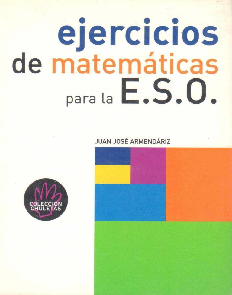 Ejercicios de matemáticas para la E.S.O. – Juan José Armendáriz