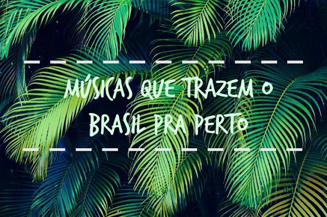 Playlist do P! - As músicas que trazem o Brasil pra perto