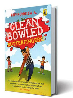 Books: Clean Bowled, Butterfingers! by Khyrunnisa A (Age: 10+)