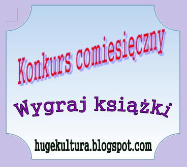 http://hugekultura.blogspot.com/2014/01/konkurs-comiesieczny-wygraj-ksiazki.html