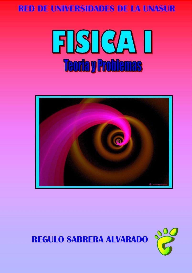 Física I: 2200 Problemas – Régulo A. Sabrera Alvarado