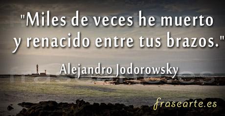 Frases morir y renacer de Alejandro Jodorowsky