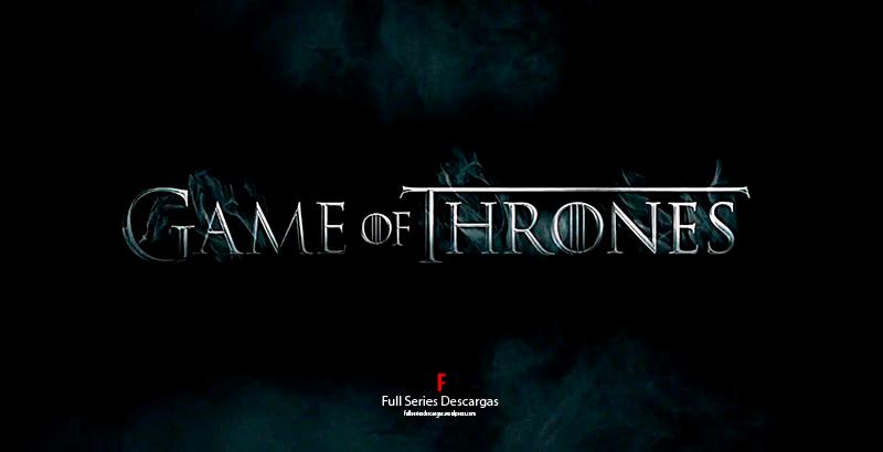 Game of Thrones – Serie Completa [Latino] | HD (DESCARGA MEGA)