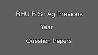 BHU B.Sc Ag Previous Year Question Papers