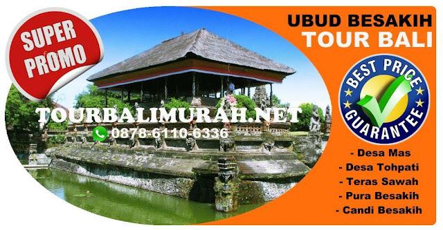 paket tour bali murah, Kerta gosa bali, Ubud Besakih Tour