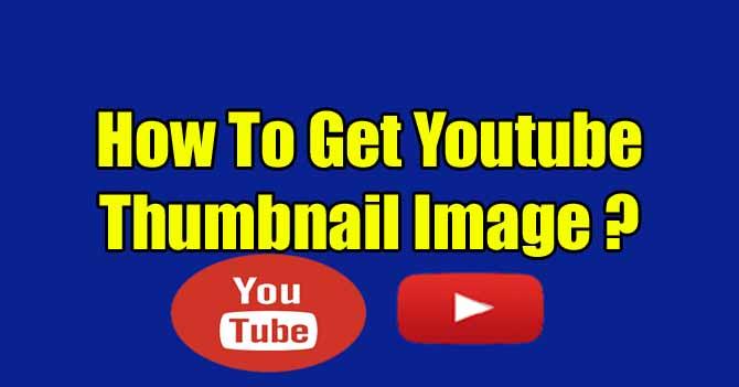 youtube Thumbnail, thumbnail of youtube video,download youtube viideo thumbnail
