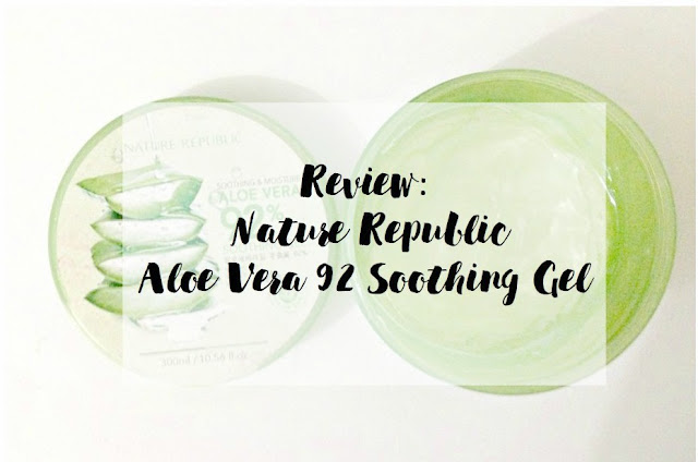 Review: Nature Republic Aloe Vera 92% Soothing Gel
