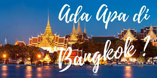 tujuan liburan di Bangkok murah