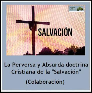 https://ateismoparacristianos.blogspot.com/2018/04/la-perversa-y-absurda-doctrina.html