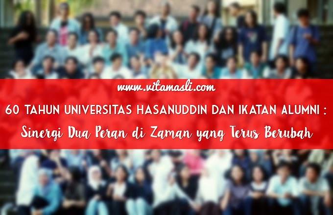 60 Tahun Universitas Hasanuddin dan Ikatan Alumni : Sinergi Dua Peran di Zaman yang Terus Berubah