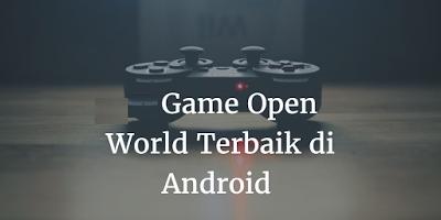 Daftar Game Open World Terbaik Android