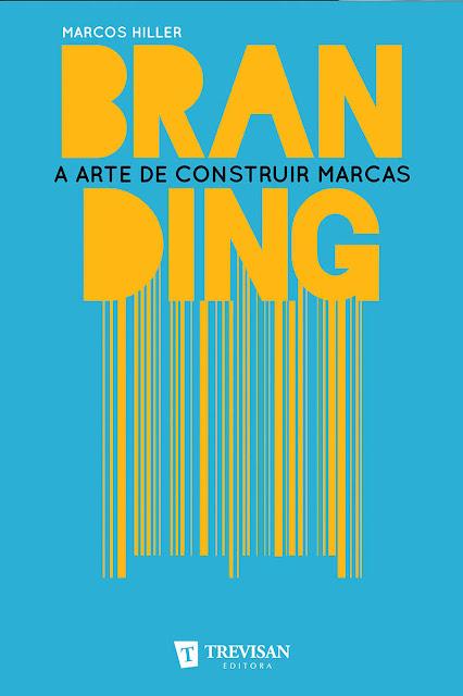 Branding a arte de construir marcas - Marcos Hiller.jpg