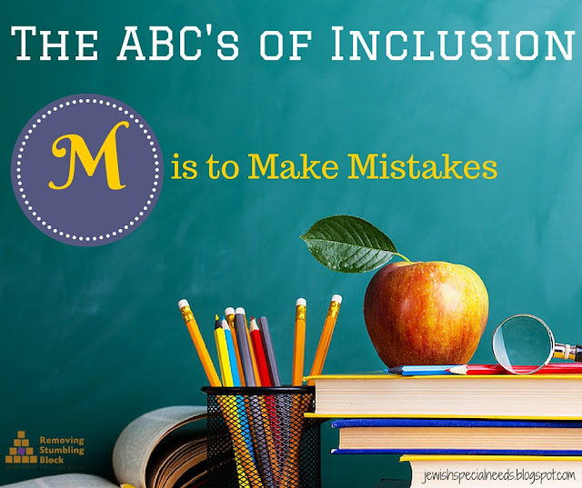 {The ABC's of Inclusion} M is to Make Mistakes; Removing the Stumbling Block