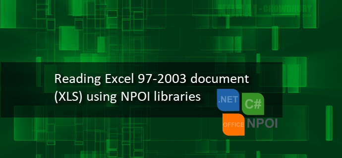 Here's how to read Excel 97-2003 document (XLS) using NPOI libraries (www.kunal-chowdhury.com)