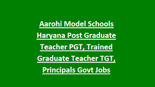 Aarohi Model Schools Haryana Post Graduate Teacher PGT, Trained Graduate Teacher TGT, Principals Govt Jobs Recruitment Notification 2018