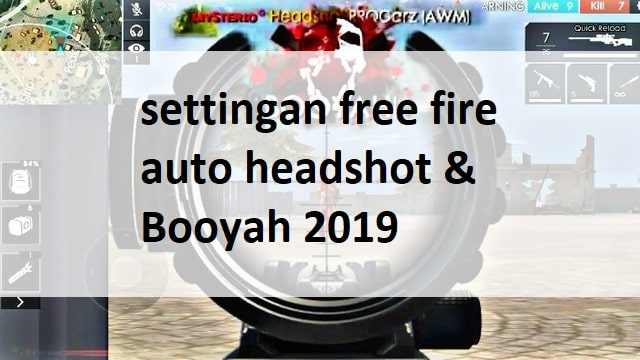 9+ Settingan Sensitivitas Free Fire Auto Headshot & Booyah 2019