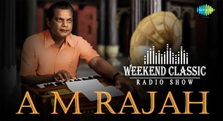 A. M. Rajah Special Weekend Classic Radio Show
