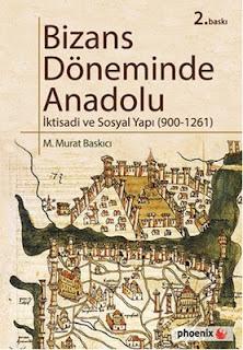 Bizans Döneminde Anadolu-M. Murat Baskıcı