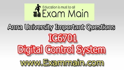 IC6701 Digital Control System | Important  Questions | Question bank | Syllabus | Model and Previous Question papers | Download PDF