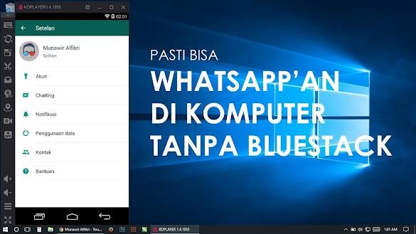 3 Cara Memasang WhatsApp di Laptop Tanpa Bluestack Dan Error