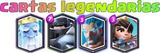 tipos de cartas legendarias clash royale