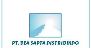 LOWONGAN KERJA (LOKER) MAKASSAR PT. BEA SAPTA DISTRIBINDO MEI  2019