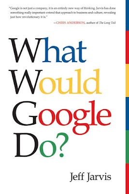 what would google do??? jeff jarvis