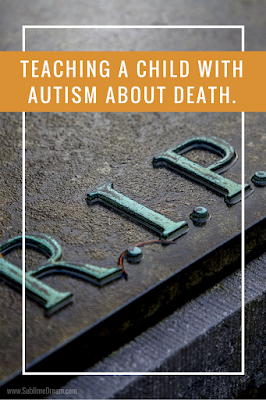 How do you teach a child with Autism about death?  Unfortunately, death is a reality people face daily, but our ASD kiddos can really struggle with understanding what death is and processing their feelings. Learn what what worked for us!