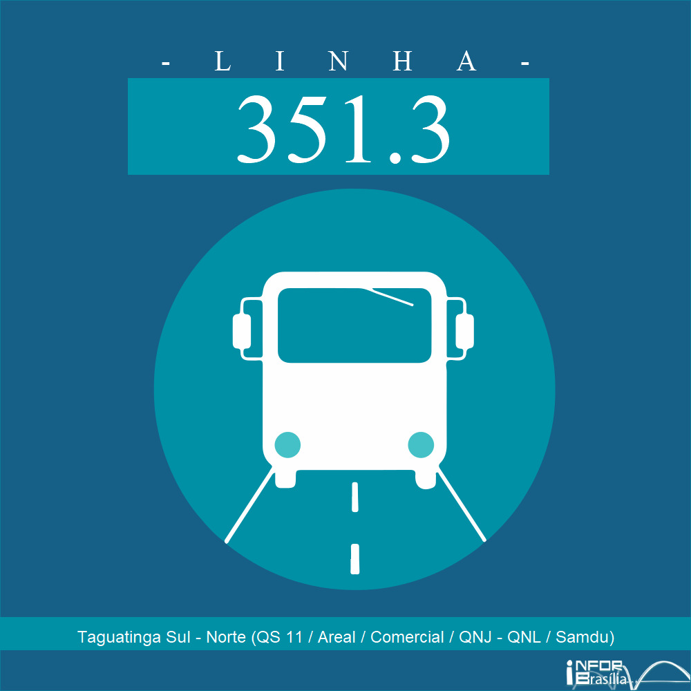 Horário de ônibus e itinerário 351.3 - Taguatinga Sul - Norte (QS 11 / Areal / Comercial / QNJ - QNL / Samdu)