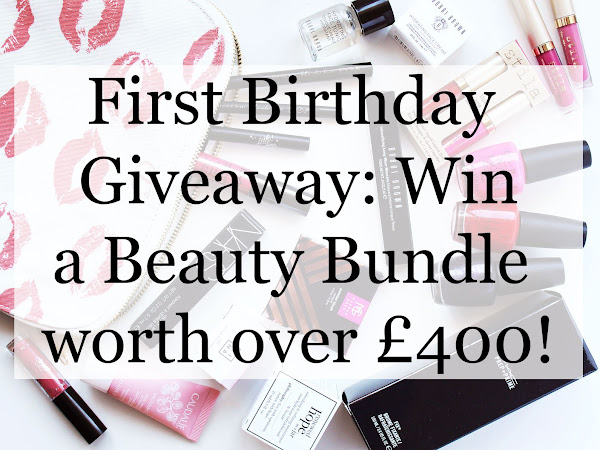 FIRST BIRTHDAY GIVEAWAY | WIN A BEAUTY BUNDLE WORTH OVER £400! | OPEN INTERNATIONALLY!